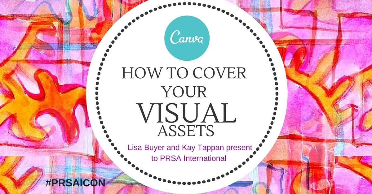 Canva 101 how to cover your visual assets lisa buyer kay tappan PRSA (1)