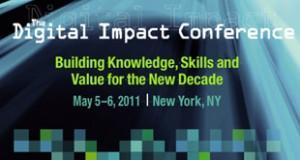 The Digital Impact Conference May 5-6, 2011 | New York, NY